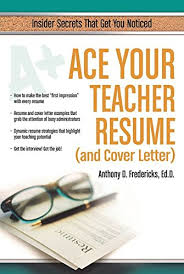 ace your teacher resume and cover letter insider secrets that