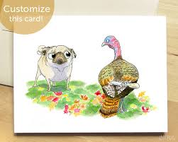 turkey vs pug thanksgiving card happy thanksgiving card