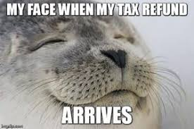 Tax Refund Meme - five ways to use your tax refund student money management office