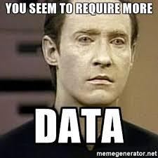 Next Meme - star trek the next generation meme require more data on bingememe