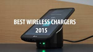 best wireless chargers for android mobiles 2015 as fast as