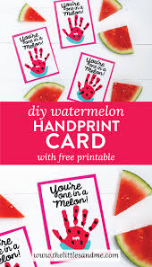 you u0027re one in a melon diy watermelon handprint card by the littles