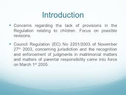 Council Regulation Ec No 44 2001 Brussels Brussels Ii Revised And Children S Rights Natalie Mcdonnell Bl
