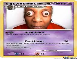 Black Lady Meme - big eyed black lady by xx beastley xx meme center