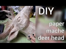 diy how to make a paper mache deer head youtube