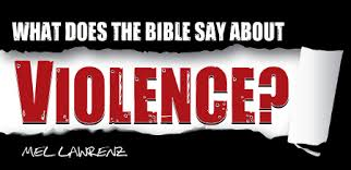 what does the bible say about violence bible gateway