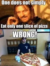 One Simply Does Not Meme - when it comes to a slice of pizza this size one simply does lol xd