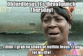 Throat Punch Meme - throat punch thursday lmao pinterest throat punch thursday