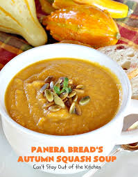 panera bread s autumn squash soup can t stay out of the kitchen