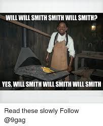 Meme Smith - will will smith smith will smith 0 yes will smith will smith will