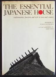 the essential japanese house craftsmanship function and style in