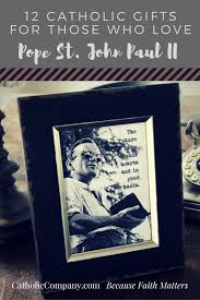 Gifts For Photography Lovers 12 Catholic Gifts For Pope St John Paul Ii Lovers