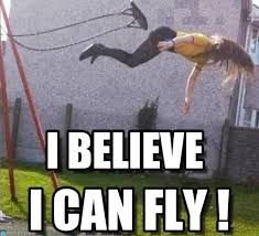 I Believe I Can Fly Meme - i believe i can fly vibe ng