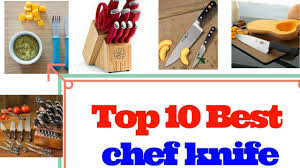 10 Best Kitchen Knives Top 10 Best Chef Knife Youtube