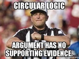 Logic Meme - circular logic logical fallacy referee know your meme