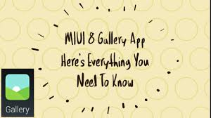 All You Need To Know by Miui 8 Gallery App Explained Here U0027s All You Need To Know Redmi