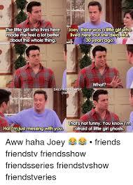 Friends Tv Show Memes - 25 best memes about joey joey memes