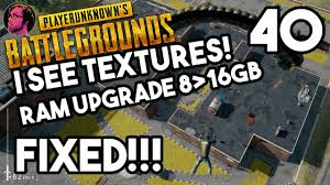 pubg upgrader i see textures gzone plays pubg with ram upgrade textures fixed