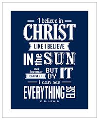 change quote cs lewis inspirational quote i believe in christ cs lewis typography