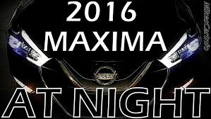 nissan maxima youtube 2015 2016 nissan maxima at night youtube