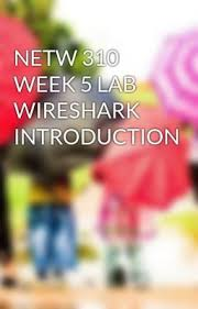 wireshark introduction tutorial wattpad short story netw 310 week 5 lab wireshark introduction to