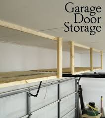 Building Wood Shelves Garage by Adding Storage Above The Garage Door Great Tutorial Diy Home