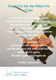 pet bereavement don t cry for me when i m pet bereavement poem bereavement