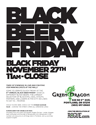 black friday yeti the largest selection of black beers return at the green dragon u0027s
