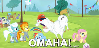 Omaha Meme - omaha my little pony friendship is magic know your meme