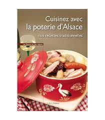 cuisine alsacienne traditionnelle livre cuisinez avec la poterie d alsace achat vente