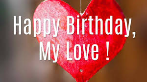 romantic birthday wishes for lover happy birthday my love