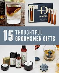 gifts for guys 15 thoughtful groomsmen gifts your guys will actually use the goods
