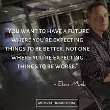 elon musk quotes about the future the 15 most remarkable elon musk quotes elon musk elon musk