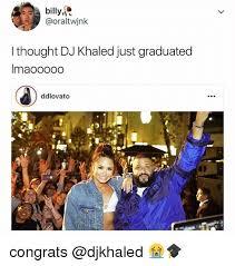 Im A Dj Meme - billy i thought dj khaled just graduated imaooooo ddlovato 1f