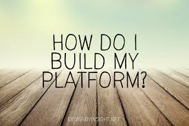 how do i build my platform design by insight