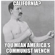 California Meme - california imgflip