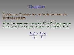 question explain how charles s law can be derived from the combined gas law