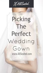 5 Tips For Choosing The Perfect Wedding Vendors by Picking The Perfect Wedding Gown Allseated