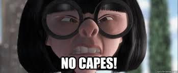 No Capes Meme - no capes no capes quickmeme