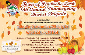 6th annual thanksgiving basket brigade town of pembroke park