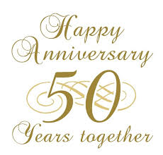 50th wedding anniversary greetings happy 50th anniversary clip 50th anniversary quotes 50th