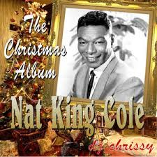 nat king cole christmas album the christmas album of nat king cole by dj chrissy listeners