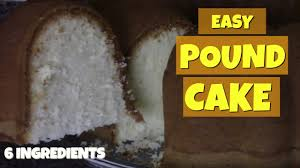 easy homemade pound cake recipe 6 ingredients poundcake youtube