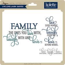 live laugh love live laugh love quotes lori whitlock s svg shop