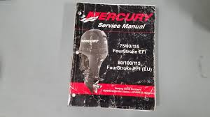 mercury 75 90 115 fourstroke efi service manual 90 899185 4 stroke