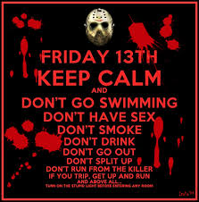 Friday The 13th Memes - friday 13th keepcalm don t go swimming don t have sex don t