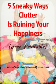 best 25 clutter solutions ideas on pinterest storage diy 5 sneaky ways clutter is ruining your happiness free printable