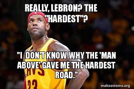 really lebron the hardest i don t know why the man above