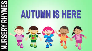 autumn is here nursery rhymes songs with lyrics and action