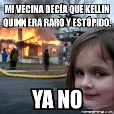 Kellin Quinn Meme - meme disaster girl mi vecina dec纃a que kellin quinn era raro y